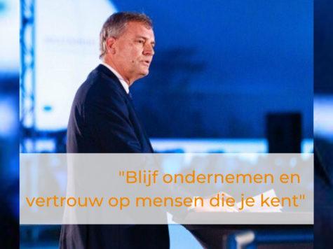 """""""Blijf ondernemen en vertrouw op mensen die je kent""""- Eric van Schagen"""